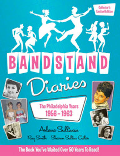 'Bandstand Diaries: The Philadelphia Years, 1956-1963' by Arlene Sullivan and Ray Smith