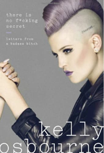 'There Is No F*cking Secret: Letters From a Badass Bitch' by Kelly Osbourne