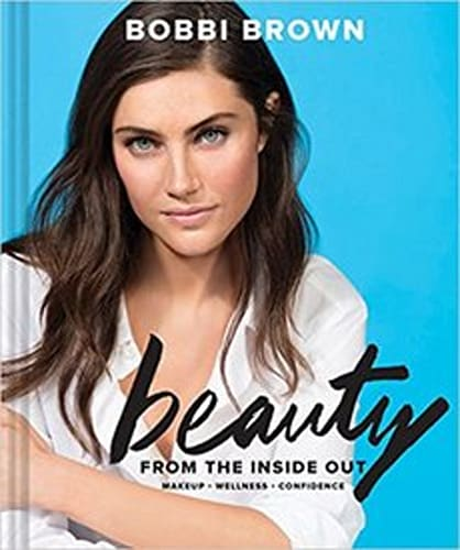 'Beauty from the Inside Out' by Bobbi Brown
