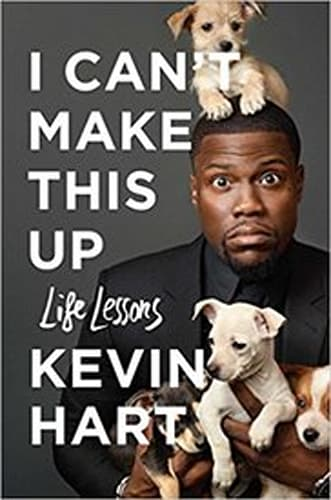 I Can't Make This Up: Life Lessons by Kevin Hart