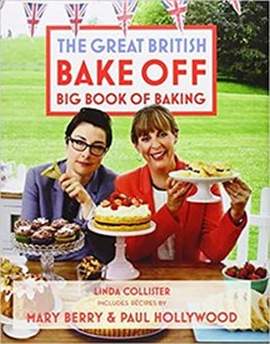 The Great British Bake Off Big Book of Baking by Linda Collister