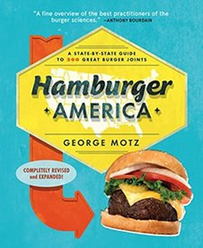 Hamburger America: A State-By-State Guide to 200 Great Burger Joints