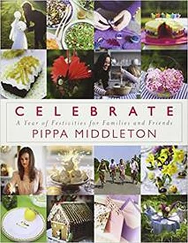 Pippa Middleton, Celebrate: A Year of Festivities for Families and Friends