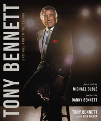 Onstage and in the Studio by Tony Bennett