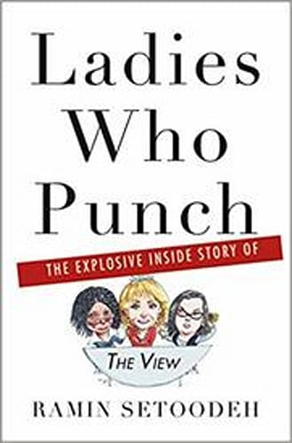 "Ladies Who Punch: The Explosive Inside Story of ""The View"" Hardcover – April 2, 2019"