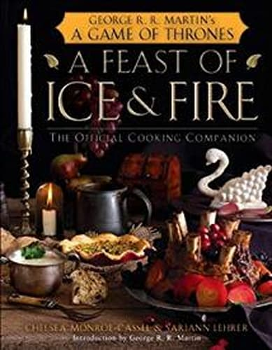 A Feast of Ice and Fire: The Official 'GOT' Cookbook