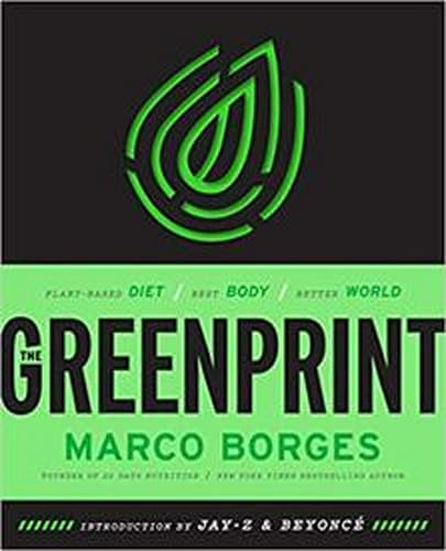 The Greenpoint: Plant-Based Diet, Best Body, Better World by Marco Borges