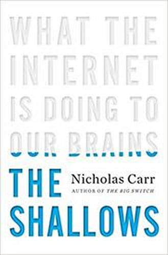 The Shallows: What the Internet Is Doing to Our Brains 1st Edition