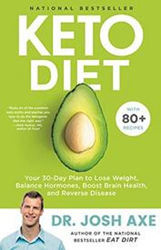 Keto Diet: Your 30-Day Plan to Lose Weight, Balance Hormones, Boost Brain Health, and Reverse Disease