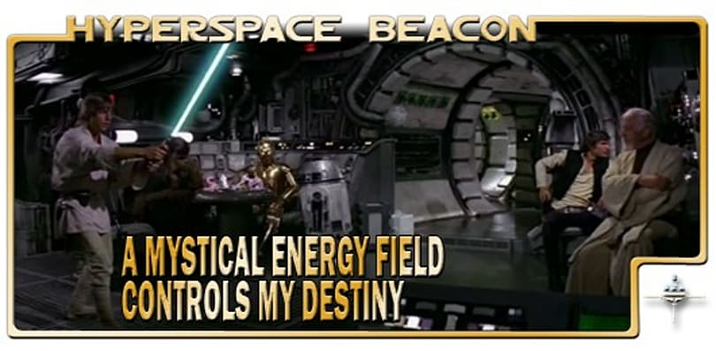 Hyperspace Beacon: A mystical energy field controls my destiny