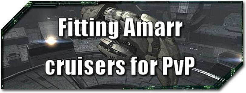 EVE Evolved: Fitting Amarr cruisers for PvP in Retribution