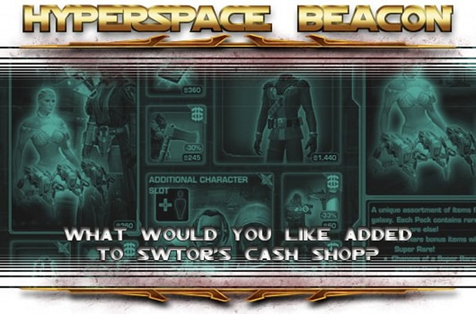 Hyperspace Beacon: What would you like added to SWTOR's cash shop?