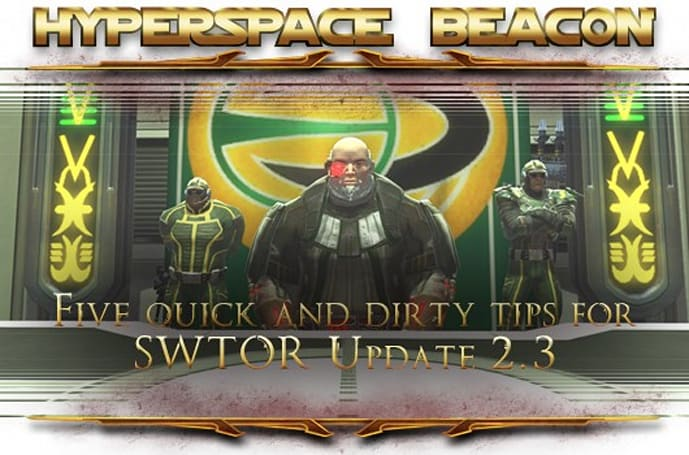 Hyperspace Beacon: Five quick and dirty tips for SWTOR update 2.3