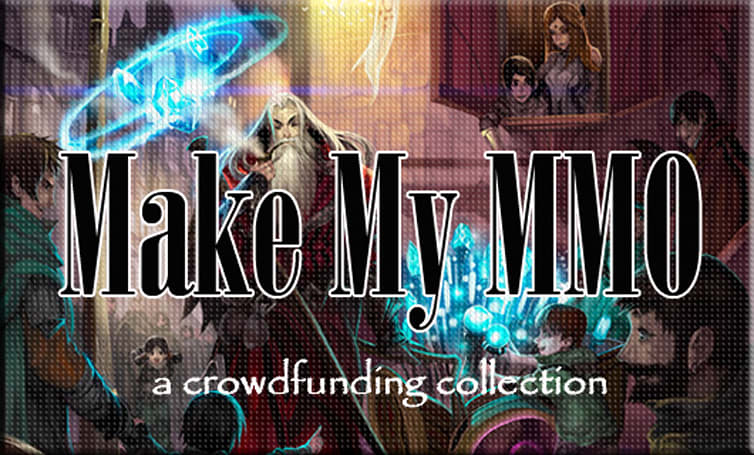 Make My MMO:  Crowdfunding February 9 - 22, 2014