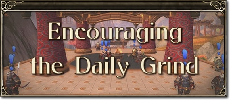 MMO Mechanics: Encouraging the daily grind