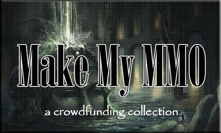 Make My MMO: Crowdfunding December 1 - 14, 2013