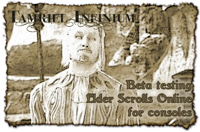 Tamriel Infinium: Beta testing Elder Scrolls Online for consoles