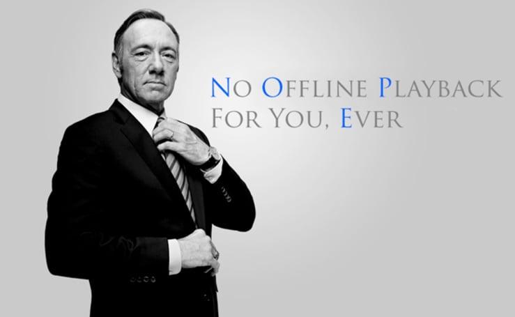 Netflix says offline playback is 'never going to happen'