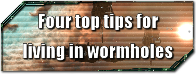EVE Evolved: Four top tips for living in wormholes