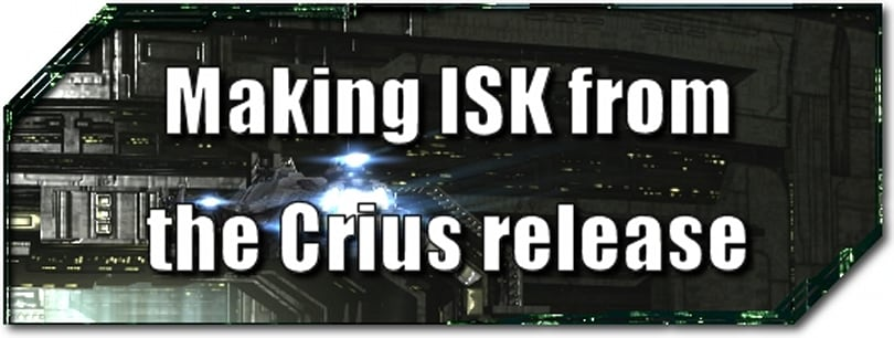 EVE Evolved: Making ISK from the Crius release