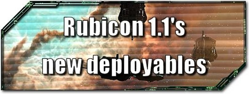 EVE Evolved: Rubicon 1.1's new deployables