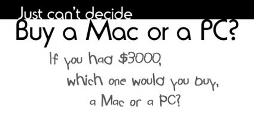 Should this guy buy a Mac or a PC?