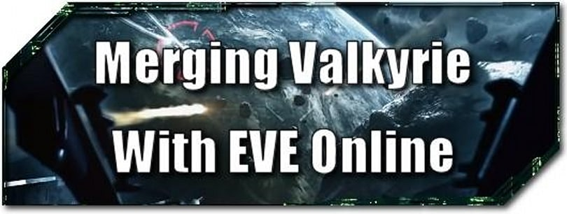 EVE Evolved: Merging Valkyrie with EVE Online
