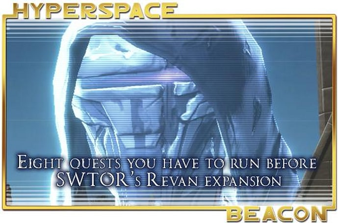 Hyperspace Beacon: Eight quests you should play before SWTOR's Revan expansion