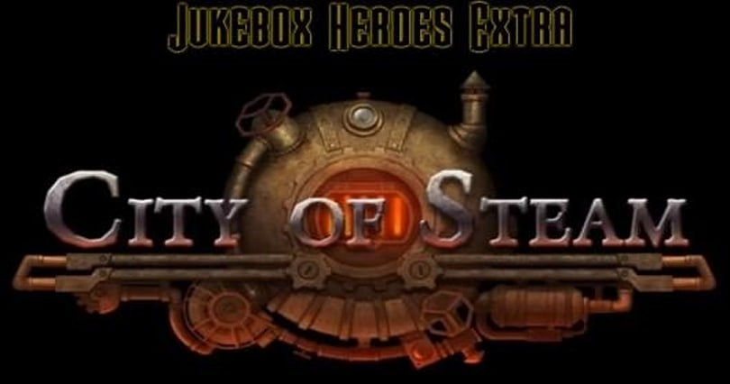 Jukebox Heroes Extra: A chat with City of Steam's composer