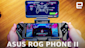 ASUS ROG Phone II Hands-on: 120Hz and Snapdragon 855 Plus