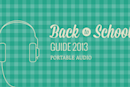 Engadget's back to school guide 2013: portable audio