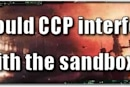 EVE Evolved: Should CCP interfere in the sandbox?