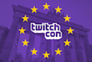 TwitchCon is heading to Europe