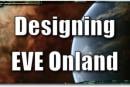 EVE Evolved: Designing EVE Onland, part 1