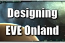 EVE Evolved: Designing EVE Onland, part 2