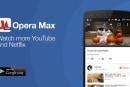 Opera Max saves data on YouTube and Netflix
