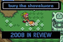 Bury the Shovelware: 2008 in Review