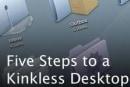 A Kinkless Desktop