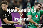 Rugby World Cup quarter-final preview: New Zealand v Ireland