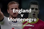 Euro 2020 qualifier match preview: England v Montenegro
