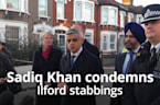 "Sadiq Khan: Ilford stabbings are ""shocking, horrific and scary"""