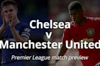 Premier League match preview: Chelsea v Manchester United