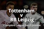 Champions League Match Preview: Tottenham v RB Leipzig