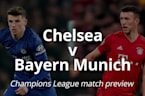 Match preview as Chelsea take on Bayern Munich in the Uefa Champions League knock-out stages