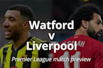Premier League Match Preview: Watford v Liverpool