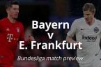 Bayern Munich v Eintracht Frankfurt: Budesliga match preview