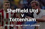 Sheffield United vs Tottenham: Premier League match preview