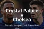 Premier League match preview: Crystal Palace v Chelsea