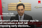Lebanon PM to introduce bill proposing early elections
