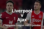 Liverpool v Ajax: Champions League match preview